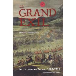 Le Grand exil, les Jacobites en France, 1688-1715
