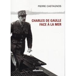 Charles de Gaulle face à la mer (2e édition)