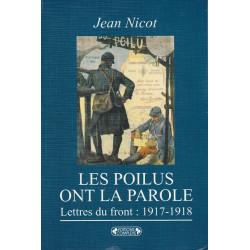 Les Poilus ont la parole. Lettres du front : 1917-1918
