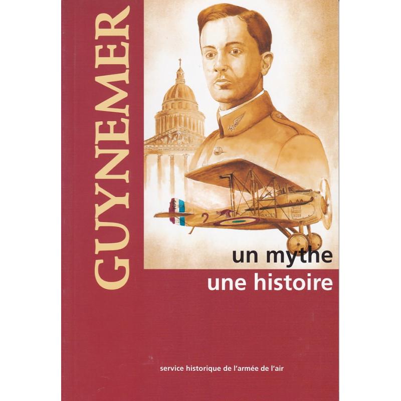 Guynemer, un mythe, une histoire
