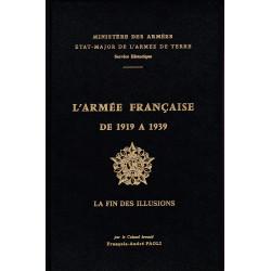 L'Armée française de 1919 à 1939. Tome 4 : La fin des illusions, juillet 1930-juin 1935