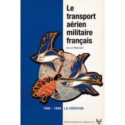 Le Transport aérien militaire français - 1945-49 : la création