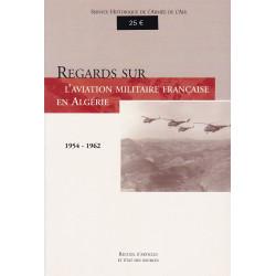 Regards sur l'aviation militaire française en Algérie 1954-1962, Recueil d'articles et état des sources