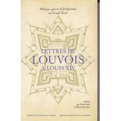 Politique, guerre et fortification au Grand Siècle. Lettres de Louvois à Louis XIV, 1679-1691