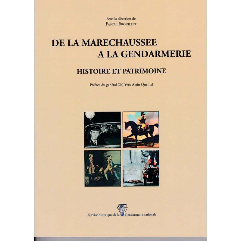 De la maréchaussée à la gendarmerie, histoire et patrimoine