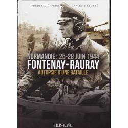 FONTENAY-RAURAY, Autopsie d'une bataille - Normandie 25/28 juin 1944