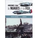 ARDENNES 44 - DE NUAGES ET DE FEU - Guerre aérienne sur les Ardennes