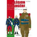 LA LEGION ETRANGERE 1832-1962 Histoire des Uniformes
