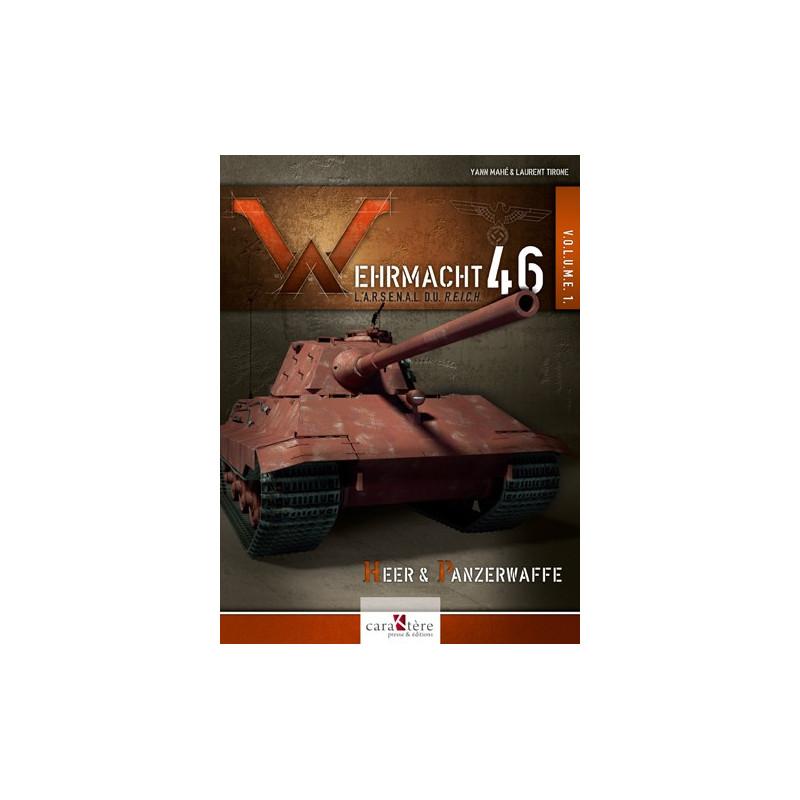 WEHRMACHT46 - Tome 1 L'arsenal du Reich