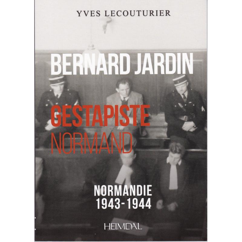 Bernard Jardin - Gestapiste Normand - 1943-1944