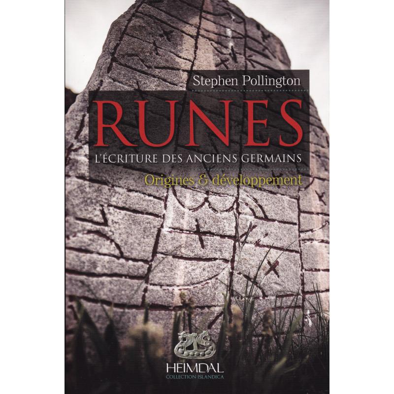 RUNES - tome 1  L'ecriture des anciens germains : Origines & Developpement
