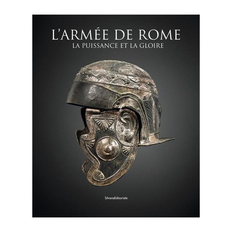 L´ARMÉE DE ROME : LA PUISSANCE ET LA GLOIRE