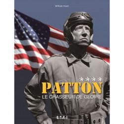 PATTON, LE CHASSEUR DE GLOIRE