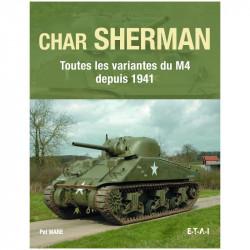 CHAR SHERMAN, TOUTES LES VARIANTES DU M4 DEPUIS 1941