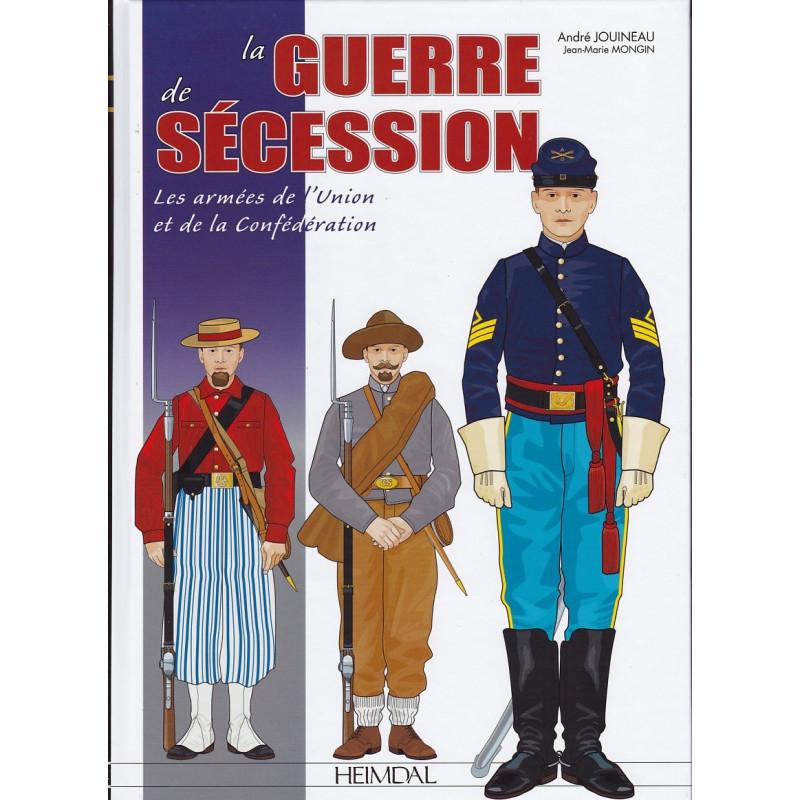 La Guerre de Sécession - Les armées de l'Union et de la Confédération