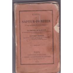Manuel du Sapeur-Pompier à l'usage spécial des villes et des campagnes. 8e Edition 1868