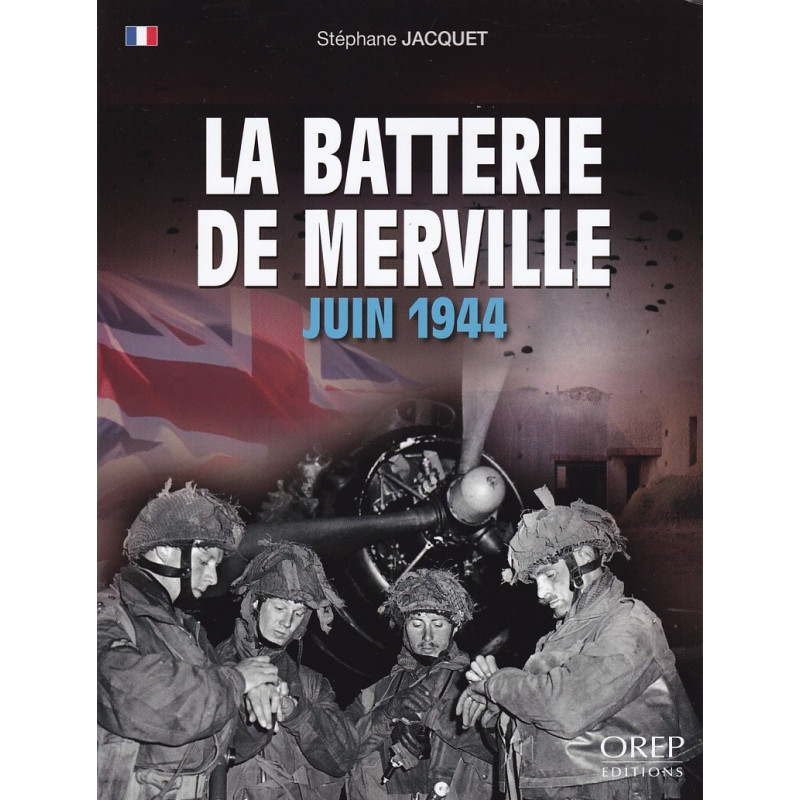 La Batterie de Merville - Juin 1944
