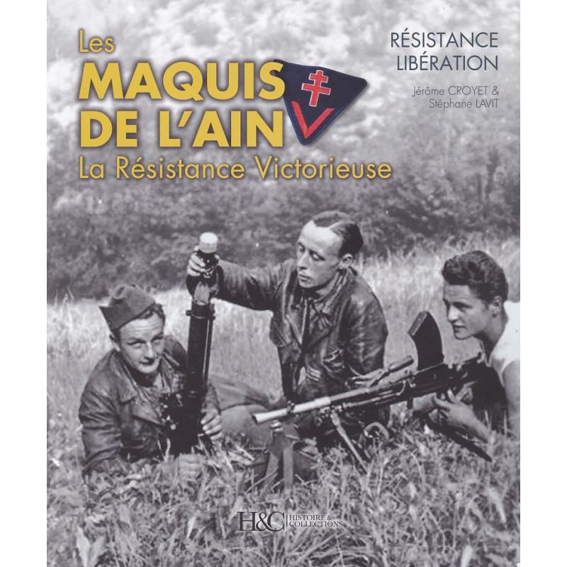 LES MAQUIS DE L'AIN - La Résistance Victorieuse