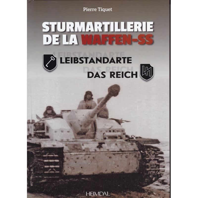STURMARTILLERIE DE LA WAFFEN SS - TOME 1 - Leibstandarte et Das Reich