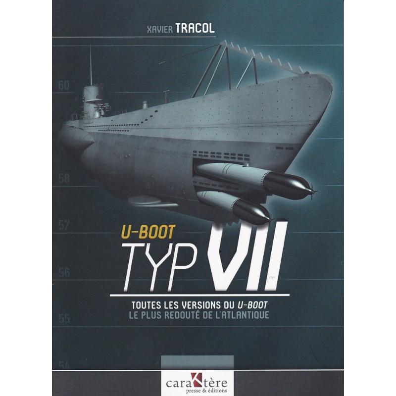 U-BOOT TYP VII - Toutes les versions du U-Boot le plus redouté de l'Atlantique