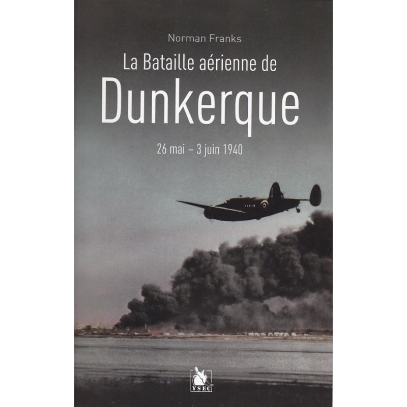 LA BATAILLE DE DUNKERQUE - 26 mai 3 juin 1940