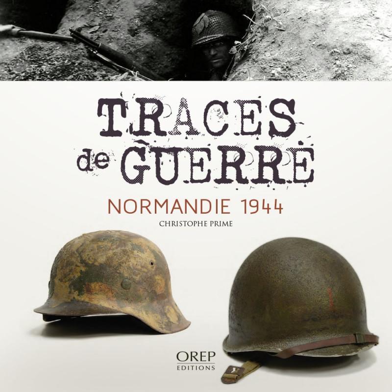 TRACES DE GUERRE - Normandie 1944