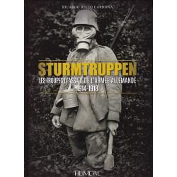 STURMTRUPPEN Les troupes d'assaut de l'armée allemande 1914-1918