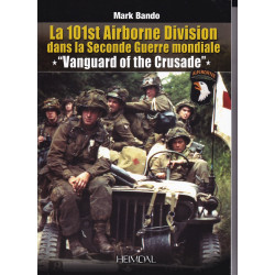 "La 101st Airborne Division dans la Seconde Guerre mondiale - ""Vanguard of the Crusade"""