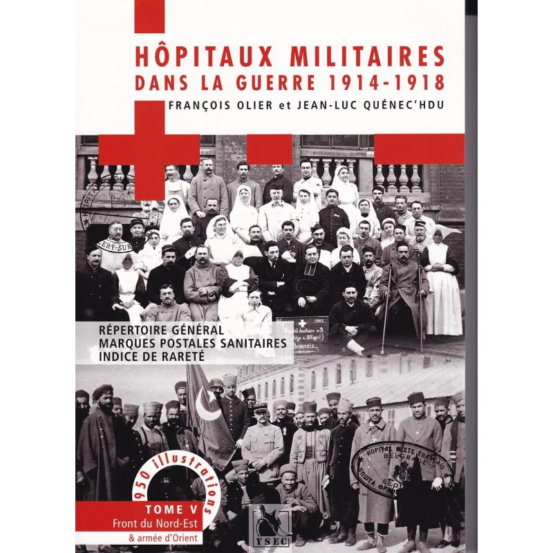 Hôpitaux militaires dans la guerre 1914-1918 - Tome 5, Front du Nord-Est