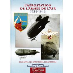 L'AÉROSTATION de l'Armée de l'Air - 1934-1946. Les unités, les opérations, les matériels.