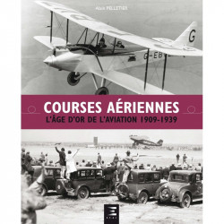 COURSES AÉRIENNES, L'ÂGE D'OR DE L'AVIATION 1909-1939