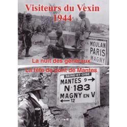 Visiteurs du Vexin 1944-1946. Volume 3 La Nuit des Généraux - La tête de pont de Mantes