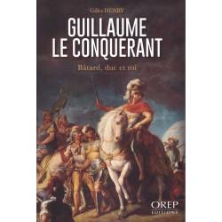 Guillaume Le Conquérant - Bâtard, Duc et Roi