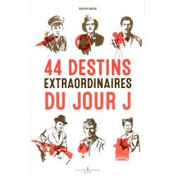 44 DESTINS EXTRAORDINAIRES DU JOUR-J