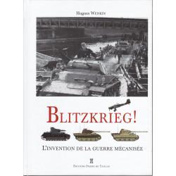 Blitzkrieg - L'invention de la guerre mécanisée