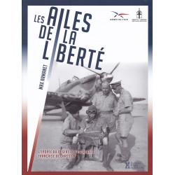 LES AILES DE LA LIBERTE - L'épopée du désert de l'escadrille  française de chasse n° 1