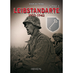 LEIBSTANDARTE 1933 - 1942 Tome 1