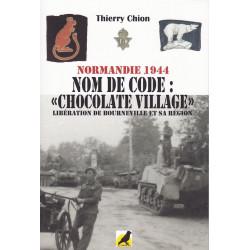 """Nom de code : """"Chocolate village"""" : Libération de Bourneville et sa région"""