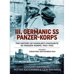 III Germanic SS Panzer-Korps Volume 1