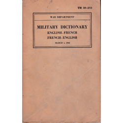 TM 30-253 MILITARY DICTIONARY ENGLISH-FRENCH FRENCH-ENGLISH ADVANCED EDITION