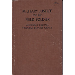 MILITARY JUSTICE FOR THE FIELD SOLDIER