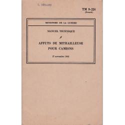 TM 9-224 AFFUTS DE MITRAILLEUSE POUR CAMIONS