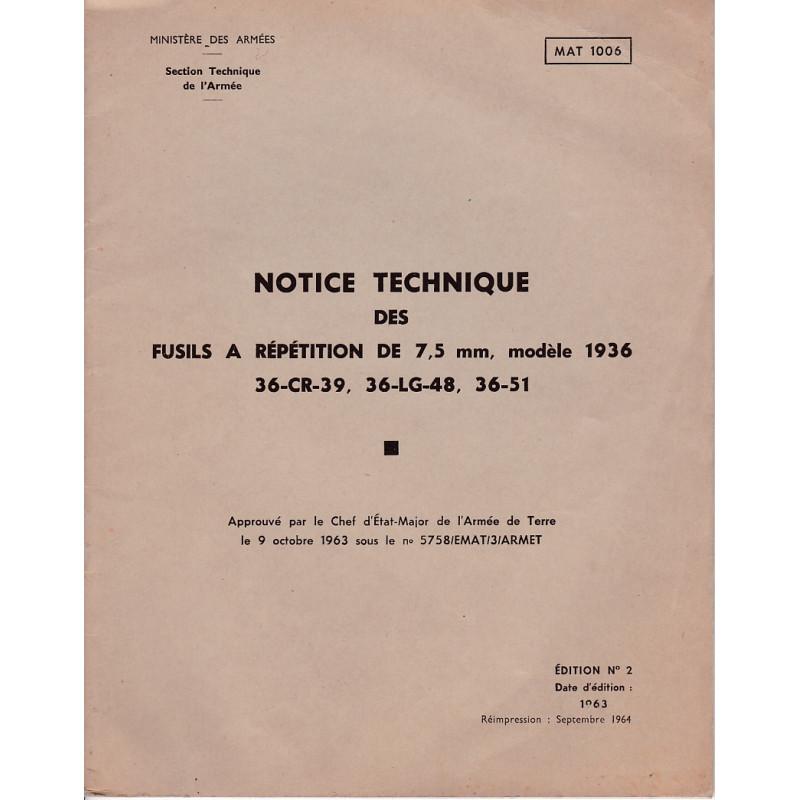 MAT 1006 NOTICE TECHNIQUE DES FUSILS À REPETITION DE 7.5MM MODELE 1936 36-CR-39  36-LG-48  36-51