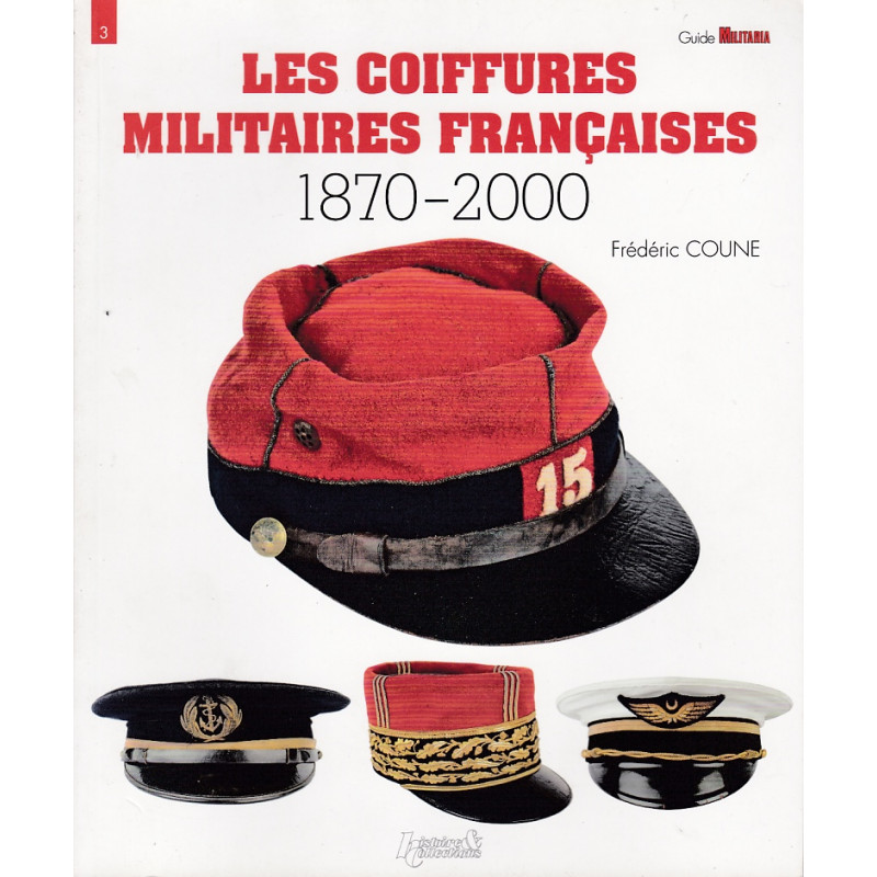 LES COIFFURES MILITAIRES FRANCAISES 1870 – 2000