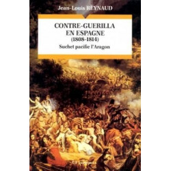 CONTRE-GUERILLA EN ESPAGNE (1808-1814): SUCHET PACIFIE L'ARAGON (COLLECTION CAMPAGNES & STRATEGIES. LES GRANDES BATAILLES)