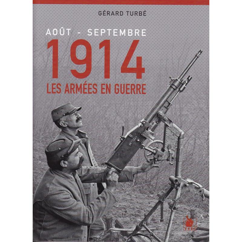 Août – Septembre 914 LES ARMEES EN GUERRE