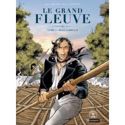 LE GRAND FLEUVE, TOME 1 :...