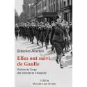 ELLES ONT SUIVI DE GAULLE - Histoire du corps des volontaires françaises