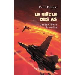 LE SIÈCLE DES AS (1915-1988) - Une autre histoire de l'aviation