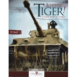Achtung TIGER ! Le char Tiger au combat - Tome 1